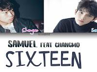 Lirik Lagu Samuel - Sixteen (ft. CHANGMO) dan Terjemahan Indonesia
