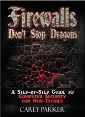 Firewalls Don't Stop Dragons: A Step-by-Step Guide to Computer Security for Non-Techies