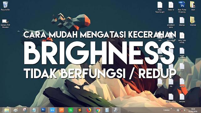 Cara Mengatasi Brightness yang Tidak Berfungsi Windows 7, 8 dan 10