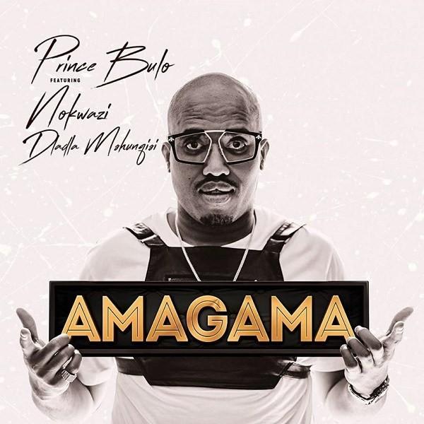 Prince Bulo Feat. Dladla Mshunqisi & Nokwazi - Amagama