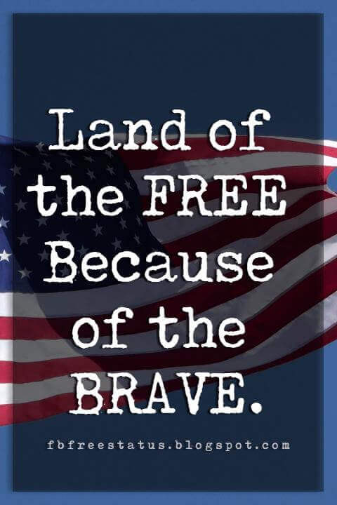 4th of July Inspirational Quotes, Land of the FREE Because of the BRAVE.