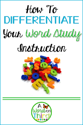 How To Differentiate Your Word Study Instruction by A Word On Third