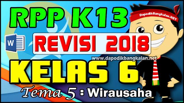 RPP K13 Kelas 6 Revisi 2018 Tema 5 Wirausaha
