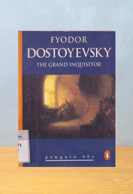 THE GRAND INQUISITOR, Fyodor Dostoyevsky