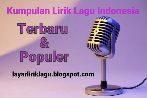 Kumpulan Lirik Lagu Indonesia