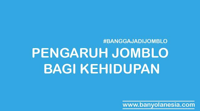 Pengaruh Jomblo Bagi Kehidupan #BANGGAJADIJOMBLO