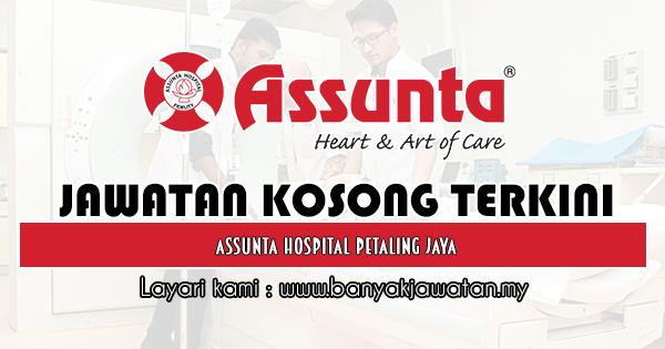 Jawatan Kosong 2019 di Assunta Hospital Petaling Jaya