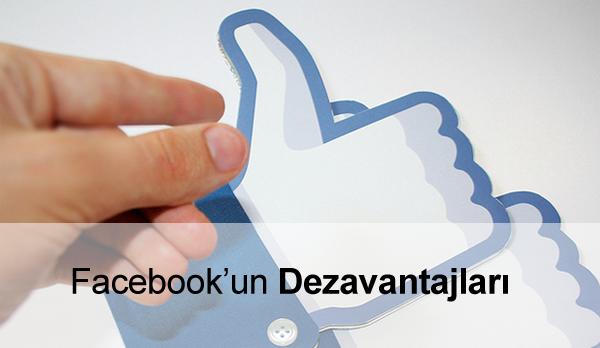 Facebook'un Dezavantajları Nelerdir?