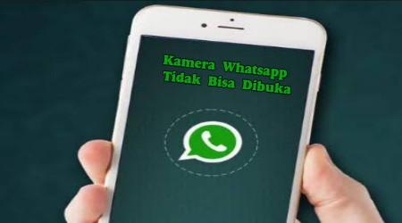 Cara Mengatasi Kamera Whatsapp Tidak Dapat Memulai 1