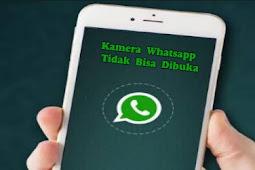 Cara Mengatasi Kamera Whatsapp Tidak Bisa Memulai