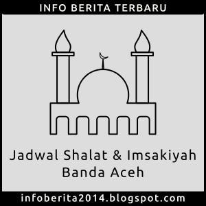 Jadwal Shalat dan Imsakiyah Banda Aceh