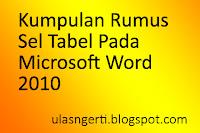 Kumpulan Rumus Sel Tabel Pada Microsoft Word 2010