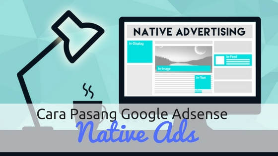 Cara Pasang Google Adsense Native Ads di Blogspot