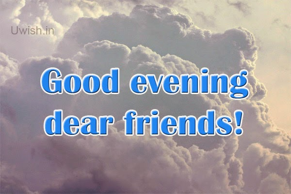 Good evening  e greetings and wishes with cloudy sky