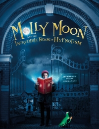 Molly Moon And The Incredible Book Of Hypnotism | Bmovies