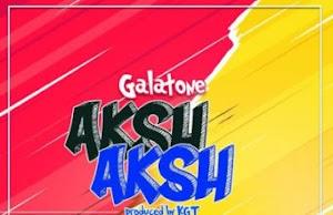 Audio | Galatone - Aksh Aksh