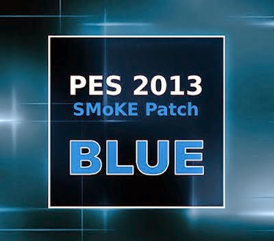 PES 2013 SMoKE Patch Blue 5.2.9 Tranfer Pemain 2014/2015