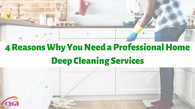 4 Reasons Why You Need a Professional Home Deep Cleaning Services