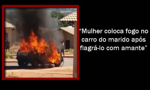 Mulher coloca fogo em carro de marido após ver ele com amante