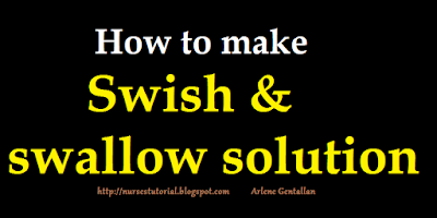 How to make swish and swallow solution