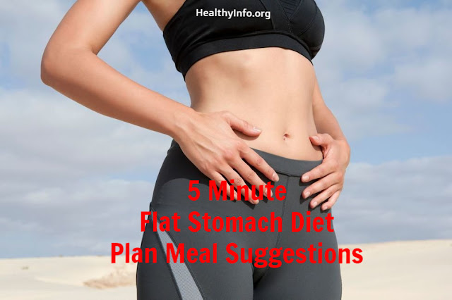 5 Minute Flat Stomach Diet Plan Meal Suggestions. - Healthyinfo.org