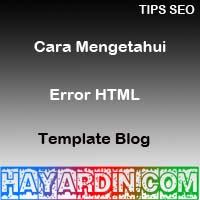 Cara Mengetahui Error HTML pada Template Blog