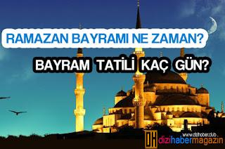 Ramazan Bayramı, Bayram Tatili, Bayram Ne Zaman, Kadir Gecesi, Ramazan Bayramı Ne Zaman, Tatil Kaç Gün,