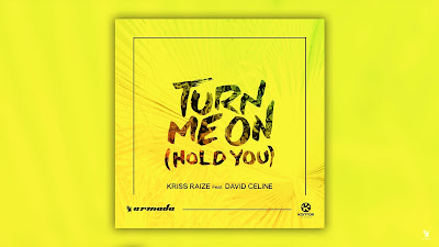 Kriss Raize ft. David Celine - Turn Me On ( Hold You ) Armada Music