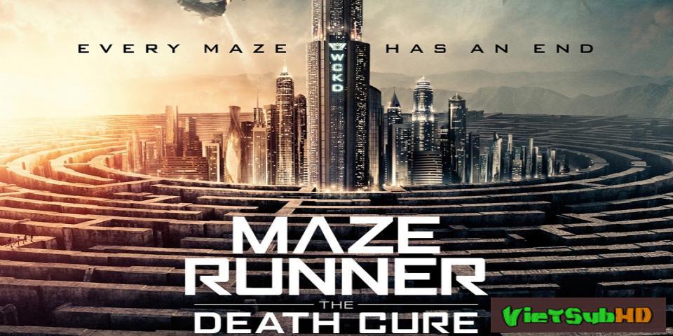 Phim Giải Mã Mê Cung: Lối Thoát Tử Thần VietSub HD | Maze Runner: The Death Cure 2018