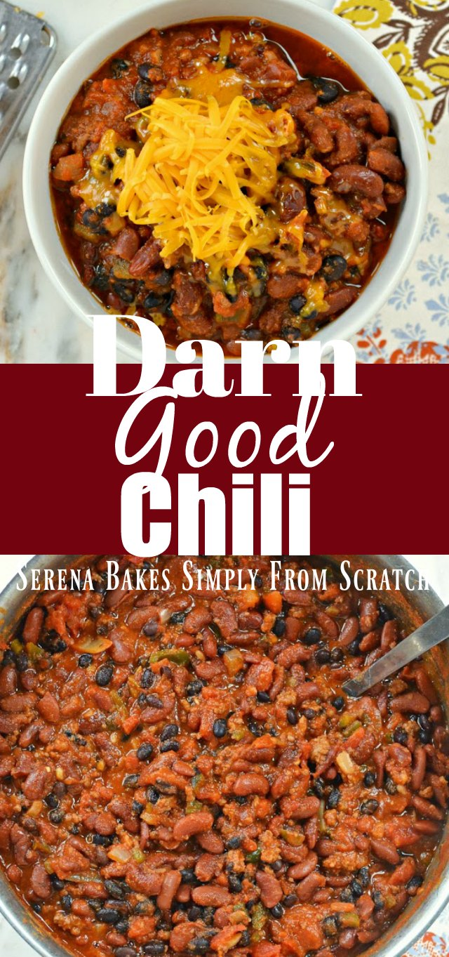 Darn Good Chili recipe is a fall and winter favorite perfect for football parties or just to warm you up from Serena Bakes Simply From Scratch.