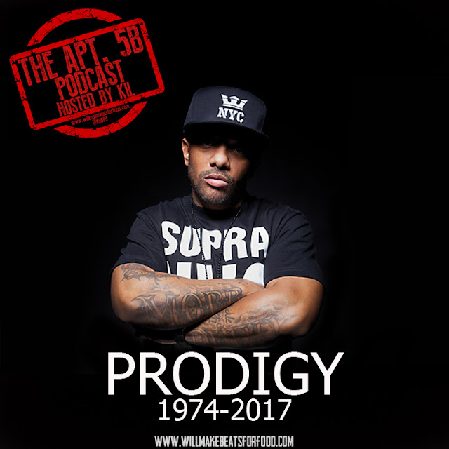 The Apt. 5B Podcast Hosted by Kil: The Life & Rhymes of Prodigy