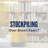 Stockpiling Over Brexit Fears? Why You Need to Tell Your Broker