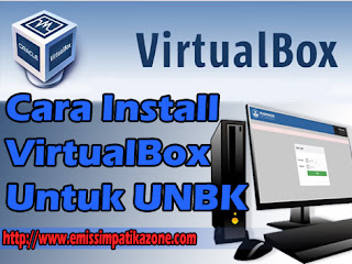 Cara Install Virtual Box Untuk UNBK