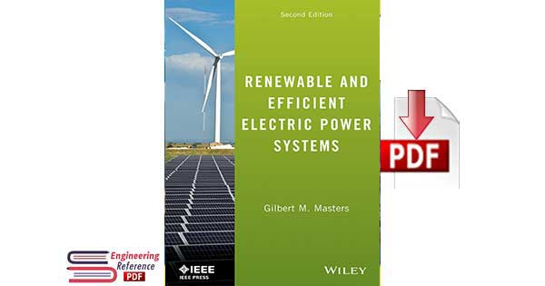 Renewable and Efficient Electric Power Systems Second Edition by Gilbert M. Masters