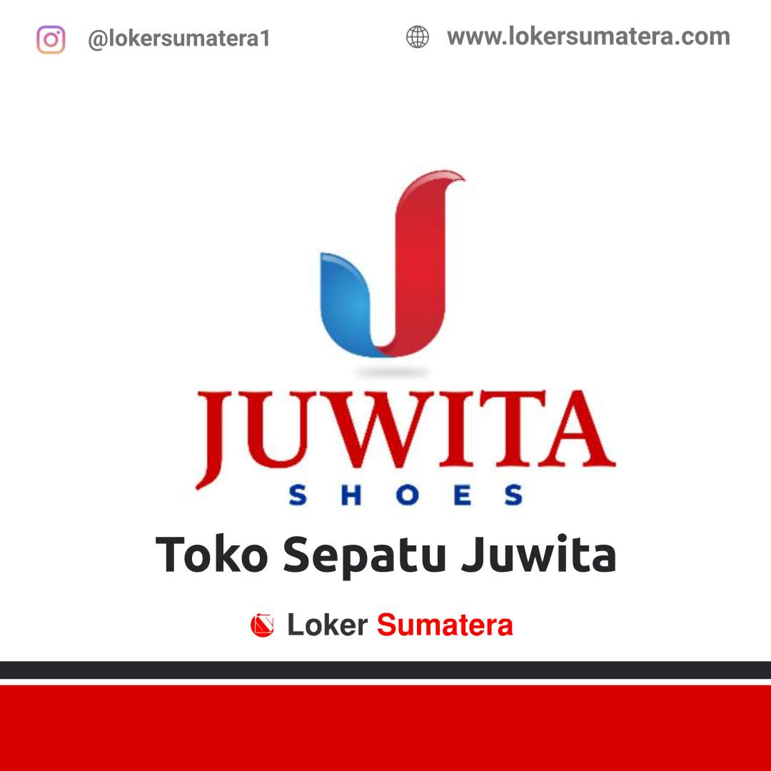 Lowongan Kerja Pekanbaru: Toko Sepatu Juwita Agustus 2020