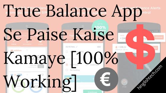 True Balance App Se Paise Kaise Kamaye [100% Working]