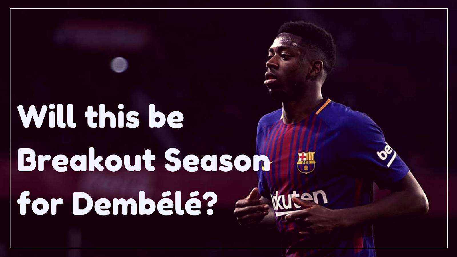 Dembélé looking make his mark at Barca