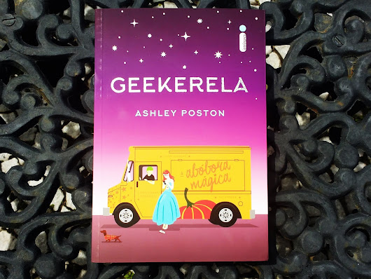 Resenha: Geekerela, de Ashley Poston