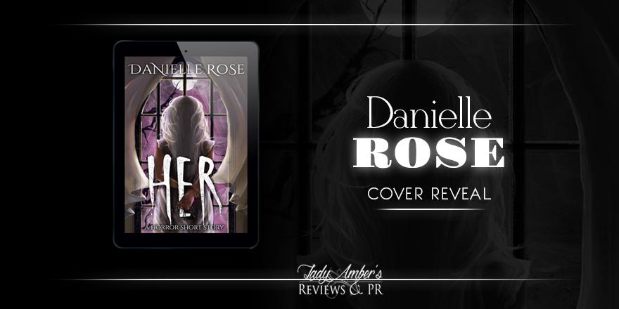 Coverreveal HER by Danielle Rose (@DRoseAuthor) #YA #Horror