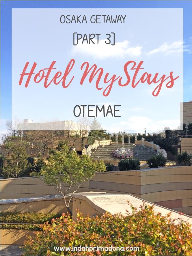 Primadona S Craft Osaka Getaway Part 3 Hotel Mystays Otemae