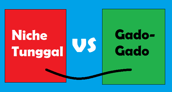 Pilihan Antara Blog Niche Tunggal Atau Blog Gado-Gado