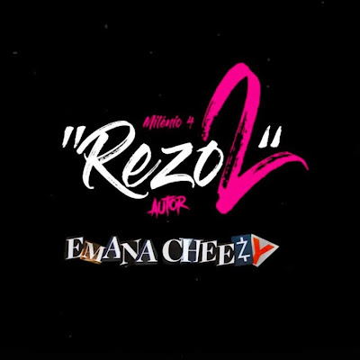 Emana-Cheezy-Rezo-2-Download-mp3-..jpg