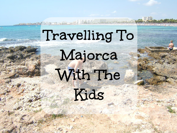 Travelling To Majorca With The Kids