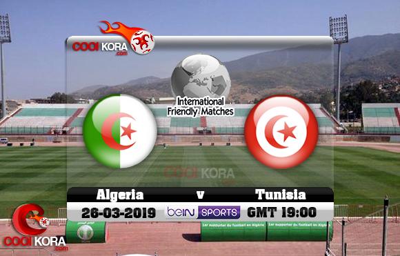 مشاهدة مباراة الجزائر وتونس اليوم 26-3-2019 مباراة ودية