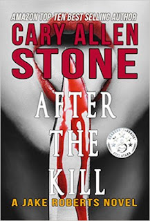 After the Kill (A Jake Roberts Novel Book 4) by Cary Allen Stone