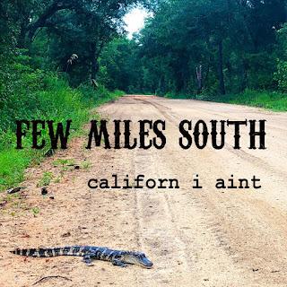 Few Miles South - Californ I Ain't [iTunes Plus AAC M4A]