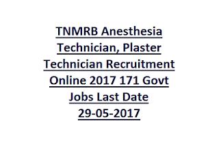 TNMRB Anesthesia Technician, Plaster Technician Recruitment Online 2017 171 Govt Jobs Last Date 29-05-2017