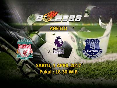 Agen Bola Online Terpercaya - Prediksi Pertandingan Liga Premier Inggris, Liverpool vs Everton 1 April 2017