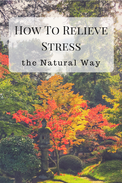 How to Relieve Stress the Natural Way
