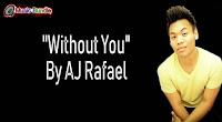 Without You (Karaoke, Mp3, Minus One and Lyrics) by AJ Rafael Free Download